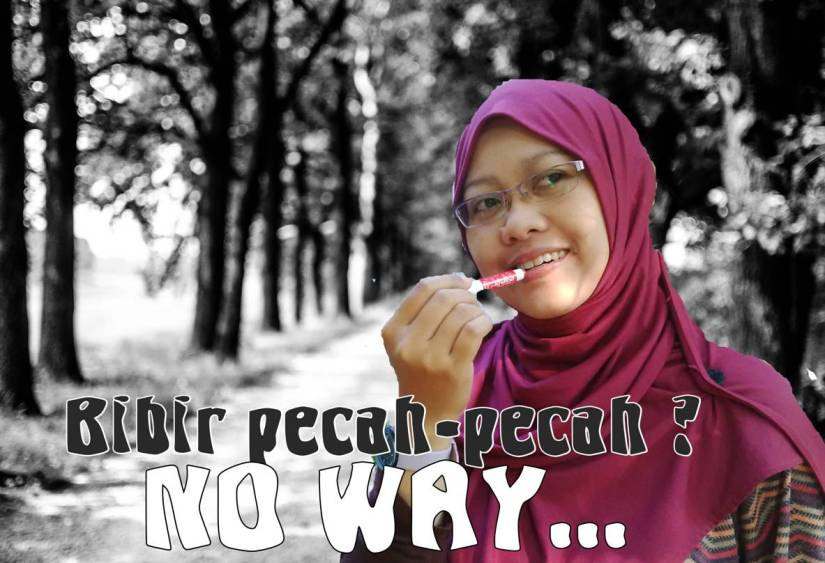 Bibir Pecah-pecah? No Way….