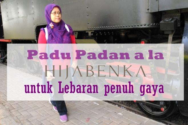 Padu Padan a la Hijabenka untuk Lebaran PenuhGaya